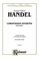 Coronation Anthems    1  Zadok  the Priest 2  the King Shall Rejoice PDF