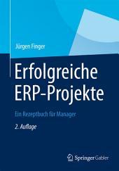 Erfolgreiche ERP-Projekte: Ein Rezeptbuch für Manager, Ausgabe 2
