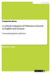 A critical evaluation of Politeness research in English and German: Contrasting linguistic politeness