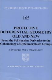 Projective Differential Geometry Old and New: From the Schwarzian Derivative to the Cohomology of Diffeomorphism Groups