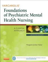 Varcarolis' Foundations of Psychiatric Mental Health Nursing - E-Book: A Clinical Approach, Edition 7