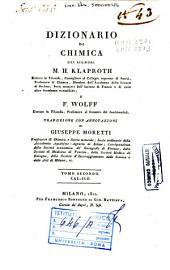 Dizionario di chimica dei signori M.H. Klaproth dottore in filosofia, ... e F. Wolff ... traduzione con annotazioni di Giuseppe Moretti ... Tomo primo [-quarto]: 2: CAL-IGR.