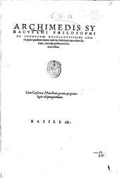 Archimēdous tou Syrakousiou ta mechri nyn sōzomēna, hapanta. Archimedis Syracusani ... Opera, quae quidem extant, omnia, ... primùm & Graecè & Latinè in lucem edita. ... Adiecta quoque sunt Eutocii Ascalonitae in eosdem Archimedis libros commentaria, item Graecé & Latinè, numquam antea excusa: Parts 1-3