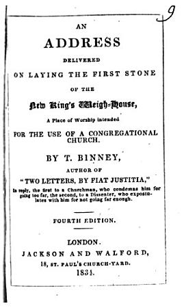 An Address delivered on laying the First Stone of the New King s Weigh House  a place of worship intended for the use of a Congregational church PDF
