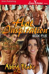 Hot Inspiration [A Bride for Eight Brothers 5]