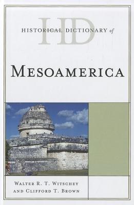 Historical Dictionary of Mesoamerica