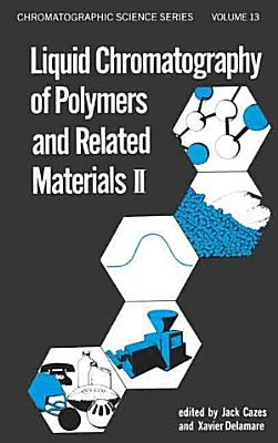 Liquid Chromatography of Polymers and Related Materials, II