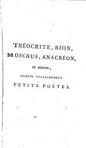 Théocrite, Bion, Moschus, Anacréon et autres appelés vulgairement petits poètes...publ. par l'abbé Gail. [Texte grec]