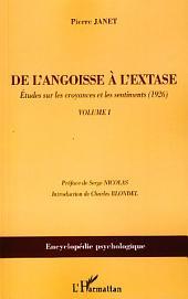 De l'angoisse à l'extase: Etudes sur les croyances et les sentiments (1926) -, Volume1