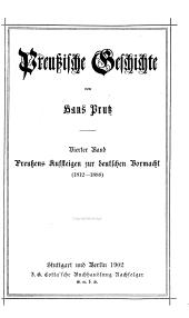 Preussische geschichte: Bd. Preussens Aufsteigen zur deutschen Vormacht (1812-1888) 1902