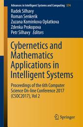 Cybernetics and Mathematics Applications in Intelligent Systems: Proceedings of the 6th Computer Science On-line Conference 2017 (CSOC2017), Volume 2