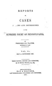 Reports of Cases Argued and Determined in the Supreme Court of Pennsylvania: Volume 6