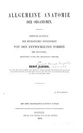 Allgemeine Anatomie der Organismen: kritische Grundzüge der mechanischen Wissenschaft von den entwickelten Formen der Organismen, begründet durch die Descendenztheorie
