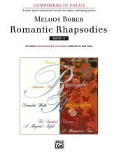 Romantic Rhapsodies, Book 2: An Artistic Intermediate to Late Intermediate Collection for Solo Piano