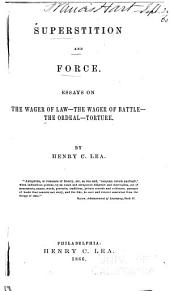 Superstition and Force: Essays on the Wager of Law, the Wager of Battle, the Ordeal, Torture