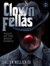 ClownFellas: Tales of the Bozo Family