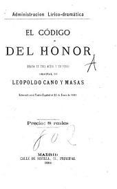 El código del honor: drama en tres actos y en verso