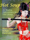 Hot Soup- A Wuxia Adventure in Old China