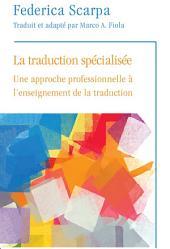 La Traduction spécialisée: Une approche professionnelle à l'enseignement de la traduction