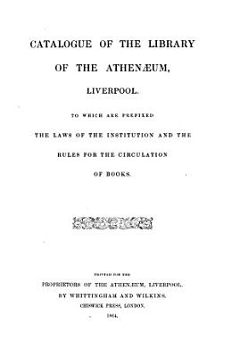 Catalogue of the library of the Athen  um  Liverpool PDF