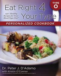 Eat Right 4 Your Type Personalized Cookbook Type O Book PDF