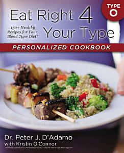 Eat Right 4 Your Type Personalized Cookbook Type O Book