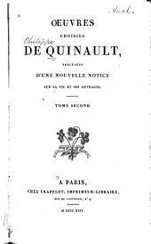Œuvres choisies de Quinault: précédées d'une nouvelle notice sur sa vie et ses ouvrages