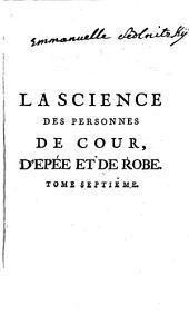 La Science Des Personnes De Cour, D'Epée Et De Robe: Qui contient l'Architecture Militaire moderne, eu les Fortifications, l'Attaque & la Défense des Places, ...