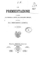 La Premeditazione: in rapporto alla psicologia, al diritto, alla legislazione comparata con diagrammi