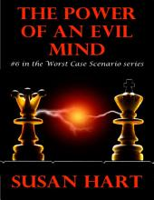The Power of an Evil Mind: #6 In the Worst Case Scenario Series