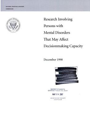 Research Involving Persons with Mental Disorders that May Affect Decisionmaking Capacity: Report and recommendations of the National Bioethics Advisory Commission
