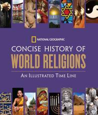 National Geographic Concise History of World Religions PDF