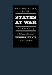 States at War, Volume 3: A Reference Guide for Pennsylvania in the Civil War