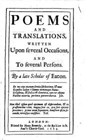Poems and Translations: Written Upon Several Occasions, and to Several Persons