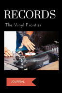 Journal: Records the Vinyl Frontier: A Notebook for Vinyl Collectors