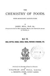 The Chemistry of Foods: Milk, butter, cheese, cereal foods, prepared starches, etc