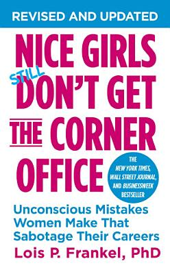 Nice Girls Don t Get the Corner Office