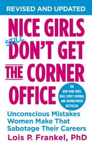 Nice Girls Don t Get the Corner Office Book