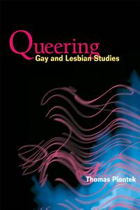 Queering Gay and Lesbian Studies PDF