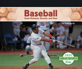 Baseball: Great Moments, Records, and Facts: Great Moments, Records, and Facts
