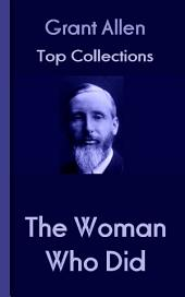 The Woman Who Did: Grant Allen's Top Collection