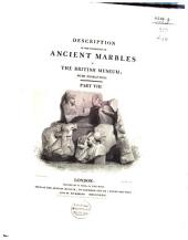 A Description of the Collection of Ancient Marbles in the British Museum: With Engravings, Part 8