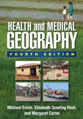 Health and Medical Geography, Fourth Edition: Edition 4