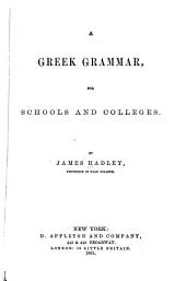 A Greek Grammar, for Schools and Colleges