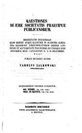 Qaestiones [sic] de iure societatis praecipue publicanorum ...
