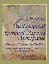 Dealing with the Psychological and Spiritual Aspects of Menopause: Finding Hope in the Midlife