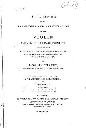 A Treatise on the structure and preservation of the violin and all other bow instruments      Translated from the original      by John Bishop