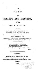 A View of Society and Manners in the North of Ireland: In the Summer and Autumn of 1812