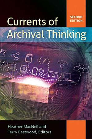 Currents of Archival Thinking  2nd Edition PDF
