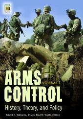 Arms Control: History, Theory, and Policy